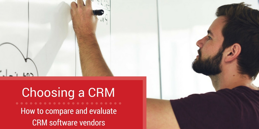 Choosing a CRM compare and evaluate crm vendors