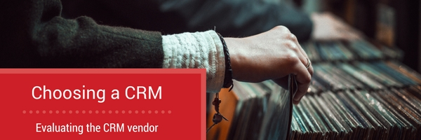 Evaluating the CRM vendor