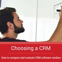 Choosing a CRM: how to compare and evaluate CRM software vendors
