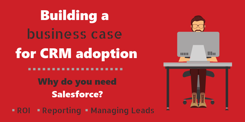 Building a business case for Salesforce adoption