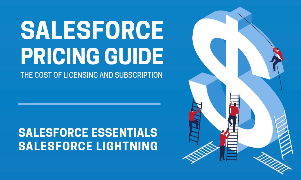 Salesforce Pricing Guide: Cost of Licensing and Subscription