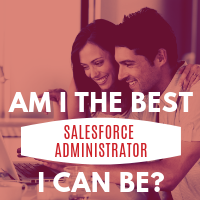 How to become a better Salesforce Administrator