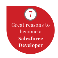 7 great reasons to become a Salesforce Developer