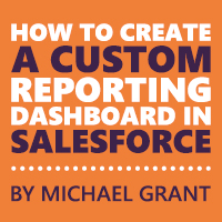 Paradise by the dashboard light: creating Salesforce dashboards